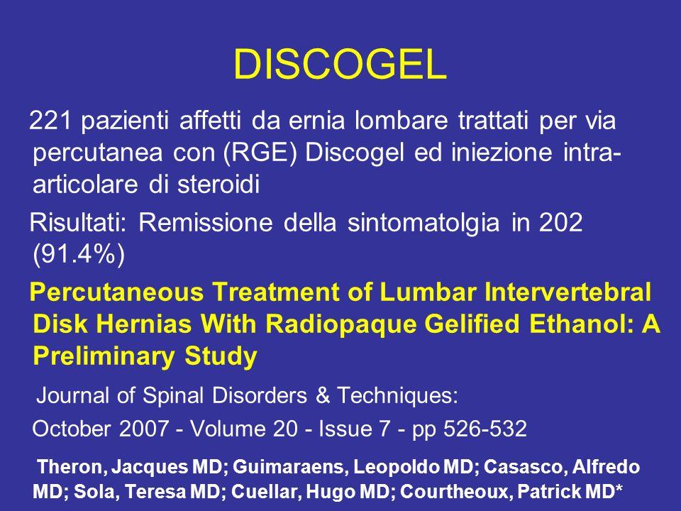 DISCOGEL 221 pazienti affetti da ernia lombare trattati per via percutanea con (RGE) Discogel ed iniezione intra-articolare di steroidi.