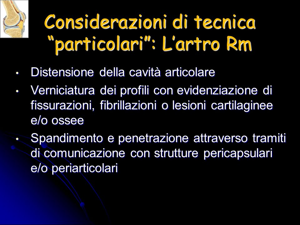 Considerazioni di tecnica particolari : L'artro Rm