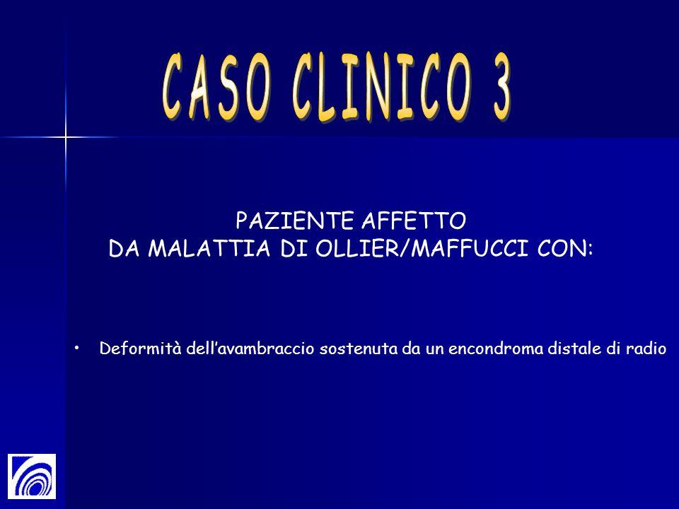 DA MALATTIA DI OLLIER/MAFFUCCI CON:
