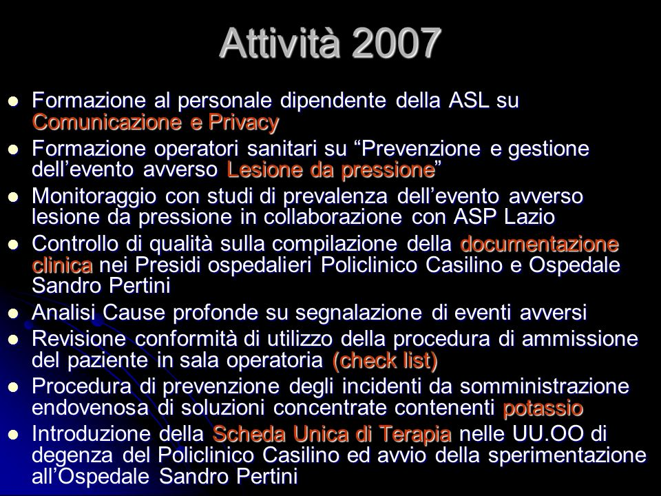 Attività 2007 Formazione al personale dipendente della ASL su Comunicazione e Privacy.