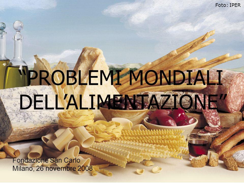 PROBLEMI MONDIALI DELL'ALIMENTAZIONE Fondazione San Carlo