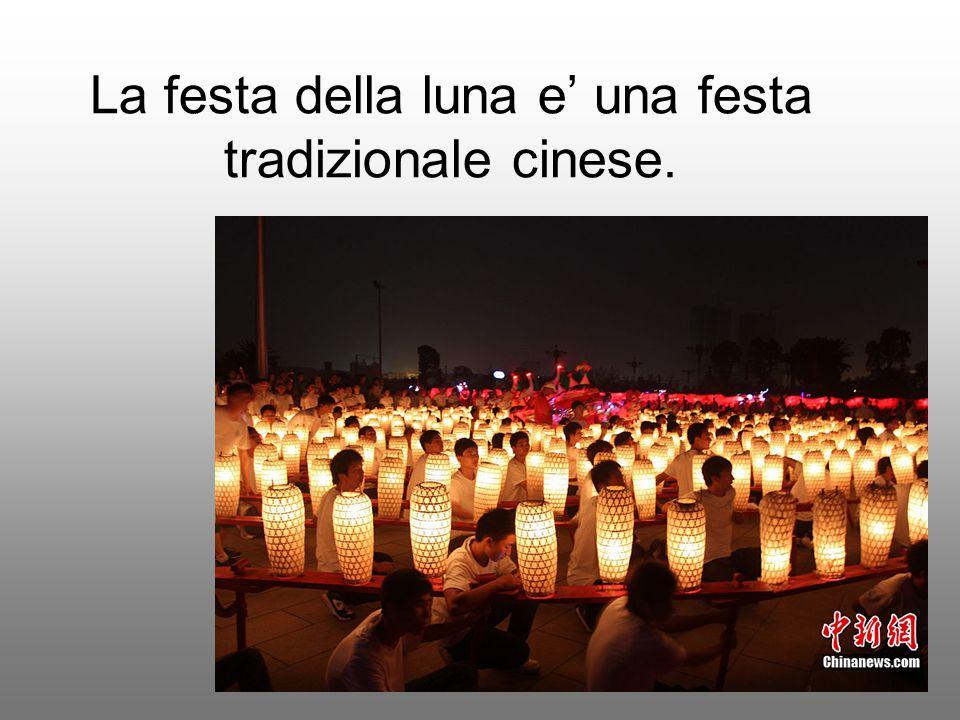 La festa della luna e' una festa tradizionale cinese.