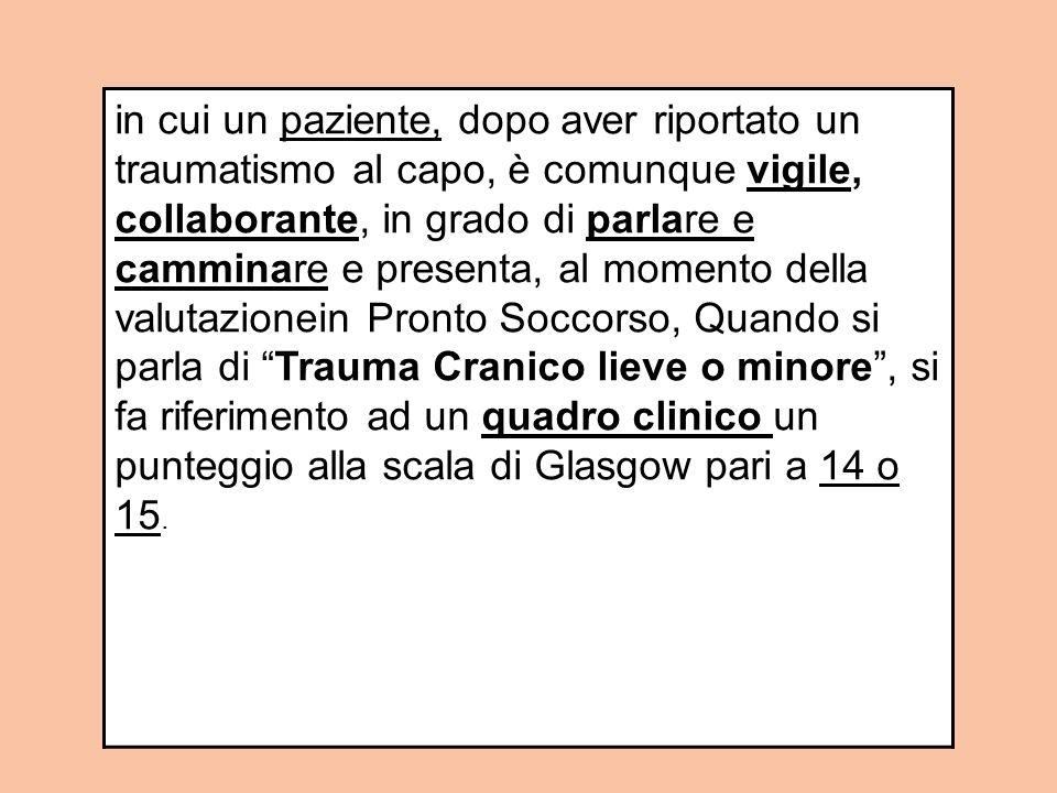 E per trauma cranico minore solo per GCS = 15