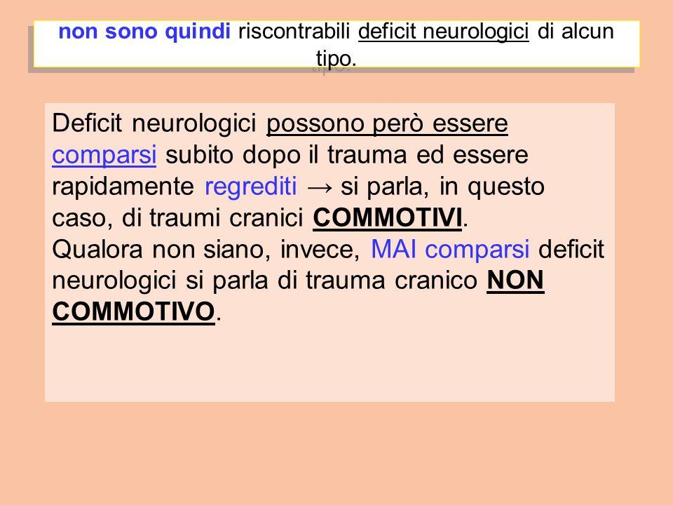 non sono quindi riscontrabili deficit neurologici di alcun tipo.