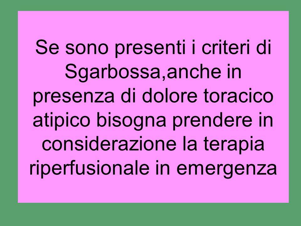 Se sono presenti i criteri di Sgarbossa,anche in presenza di dolore toracico atipico bisogna prendere in considerazione la terapia riperfusionale in emergenza