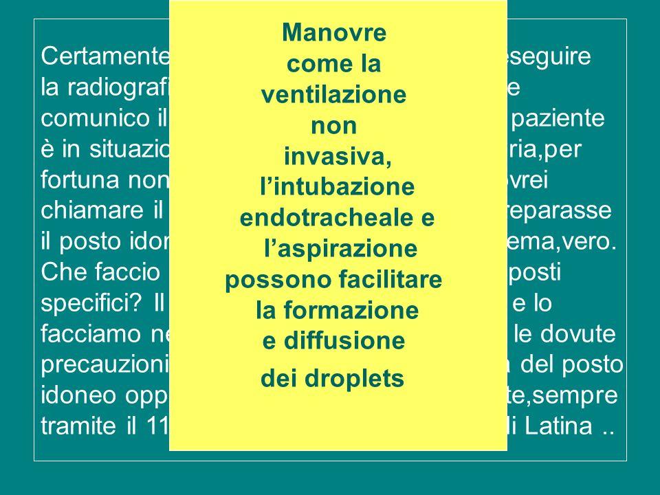 Manovrecome la. ventilazione. non. invasiva, l'intubazione. endotracheale e. l'aspirazione. possono facilitare.