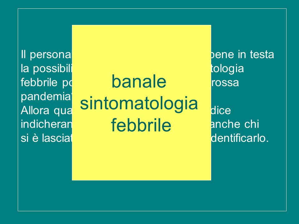 banale sintomatologia febbrile