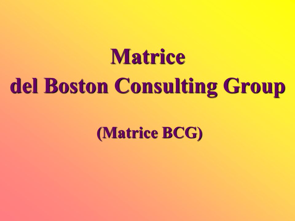 Matrice del Boston Consulting Group (Matrice BCG)