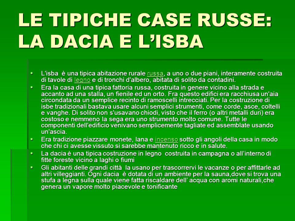 LE TIPICHE CASE RUSSE: LA DACIA E L'ISBA