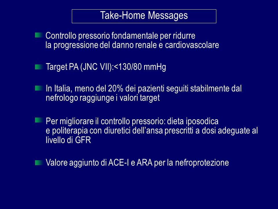 Take-Home Messages Controllo pressorio fondamentale per ridurre