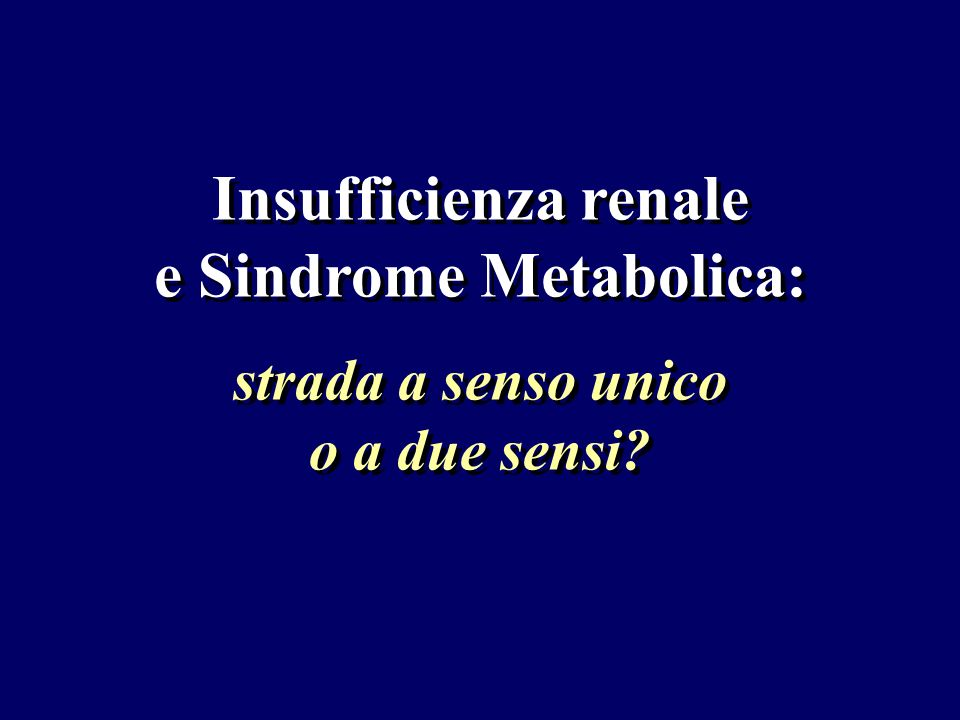 Insufficienza renale e Sindrome Metabolica: