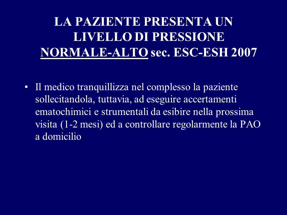 LA PAZIENTE PRESENTA UN LIVELLO DI PRESSIONE NORMALE-ALTO sec
