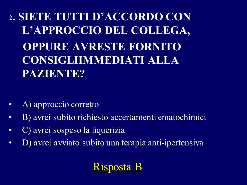 OPPURE AVRESTE FORNITO CONSIGLIIMMEDIATI ALLA PAZIENTE
