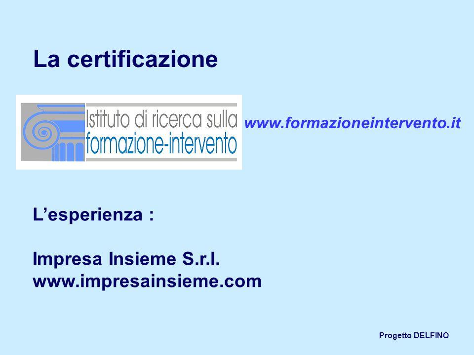 La certificazione L'esperienza : Impresa Insieme S.r.l.
