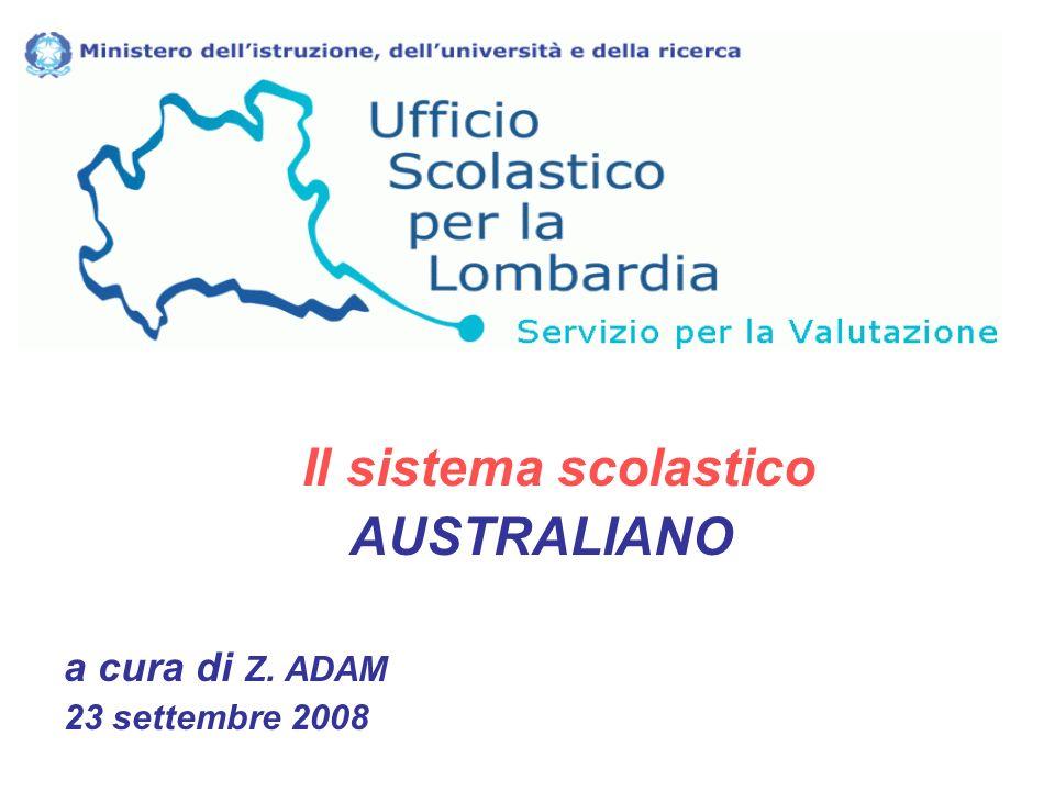 Il sistema scolastico AUSTRALIANO a cura di Z. ADAM 23 settembre 2008
