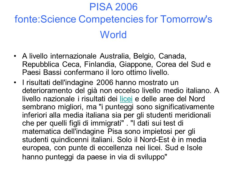 PISA 2006 fonte:Science Competencies for Tomorrow s World