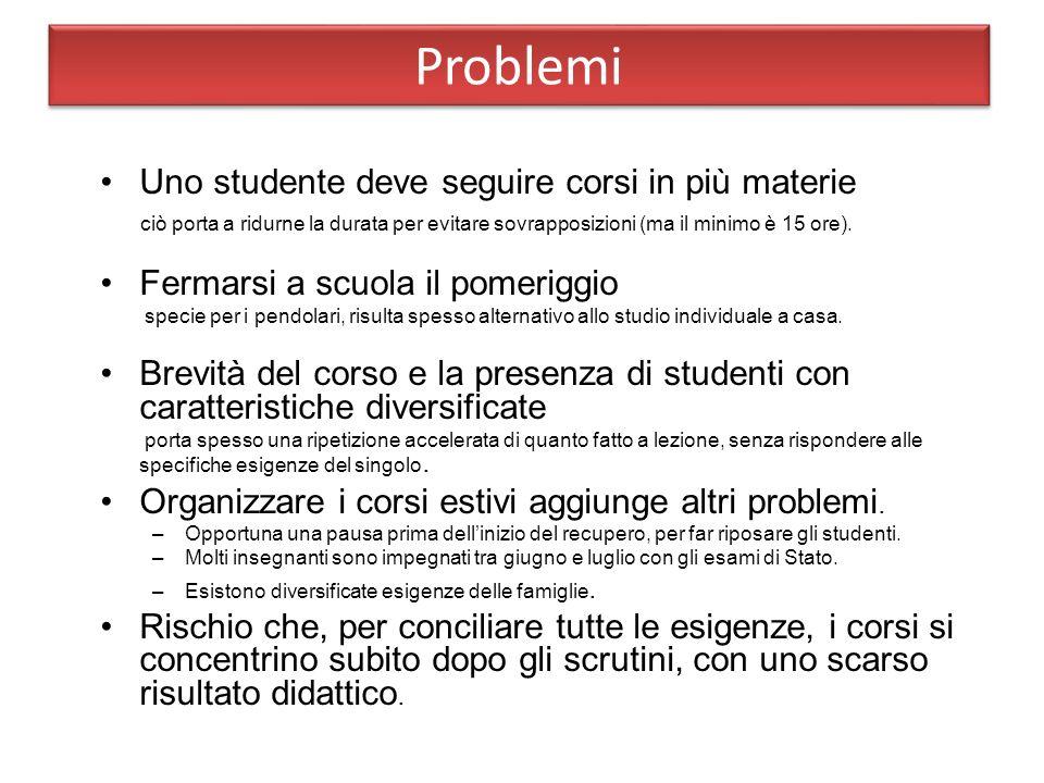 Problemi Uno studente deve seguire corsi in più materie