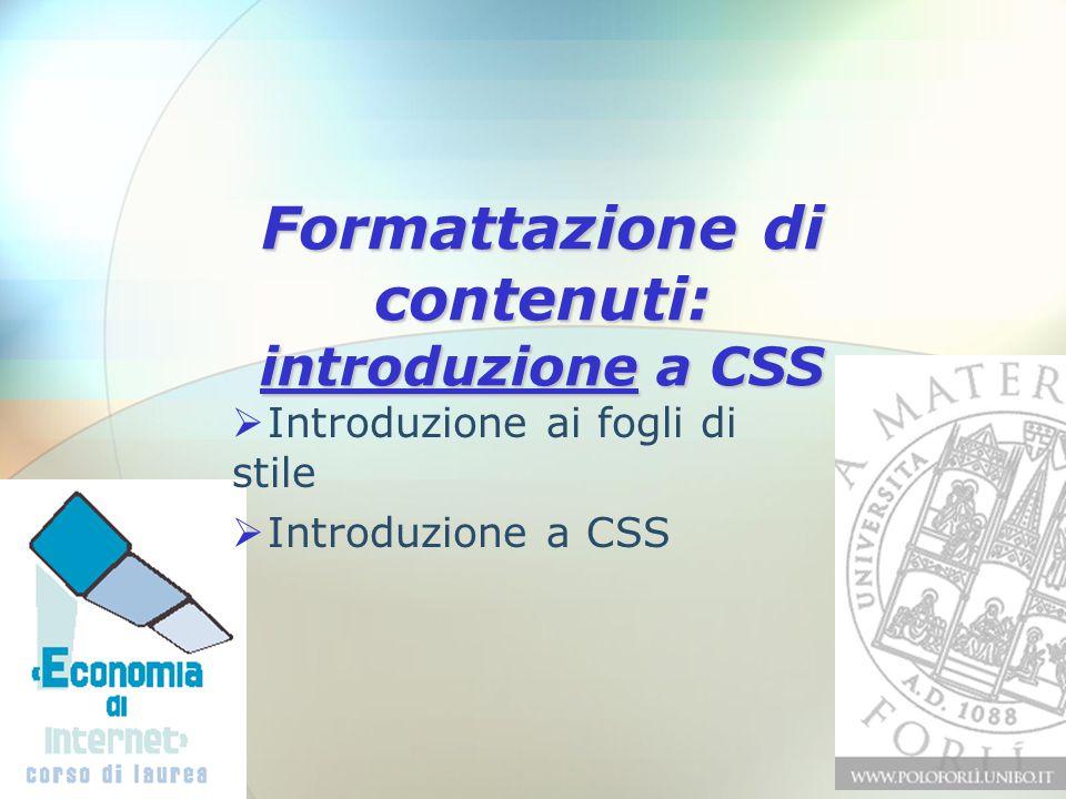 Formattazione di contenuti: introduzione a CSS