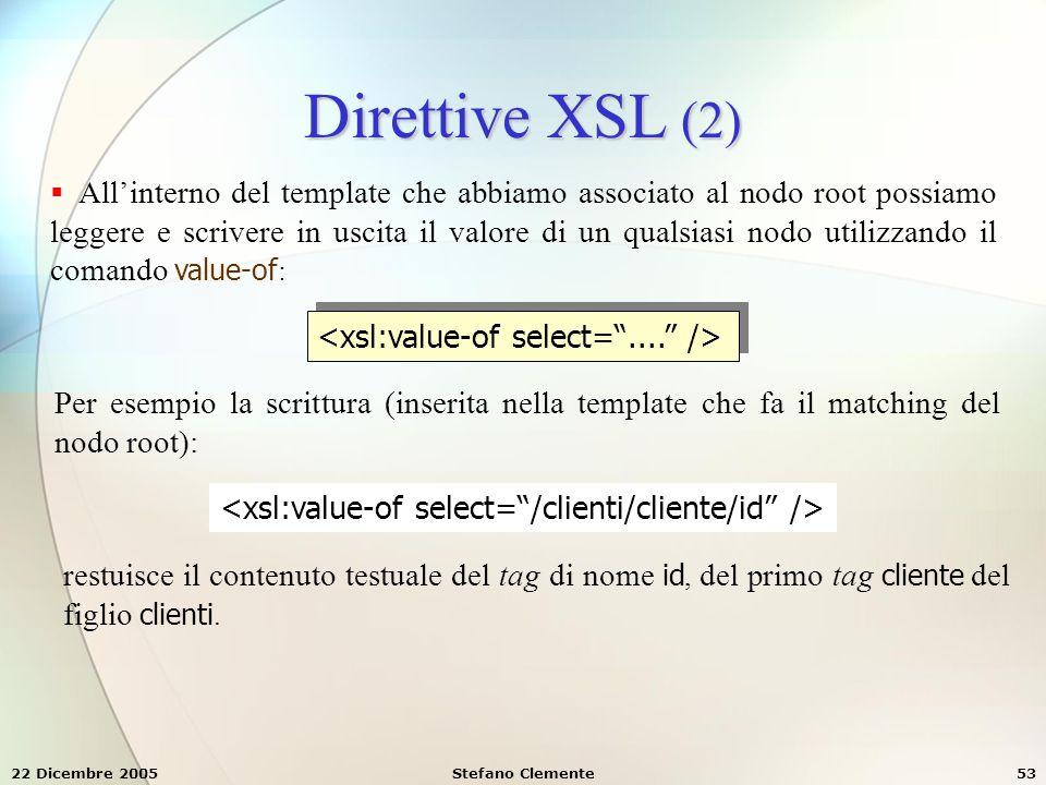 Direttive XSL (2) <xsl:value-of select= .... />