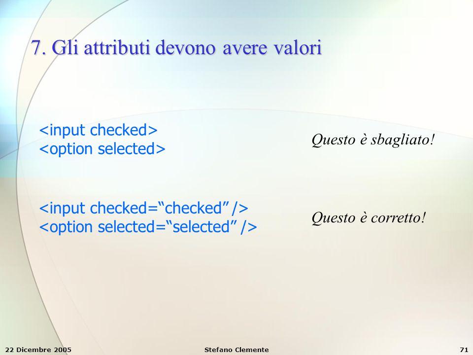 7. Gli attributi devono avere valori