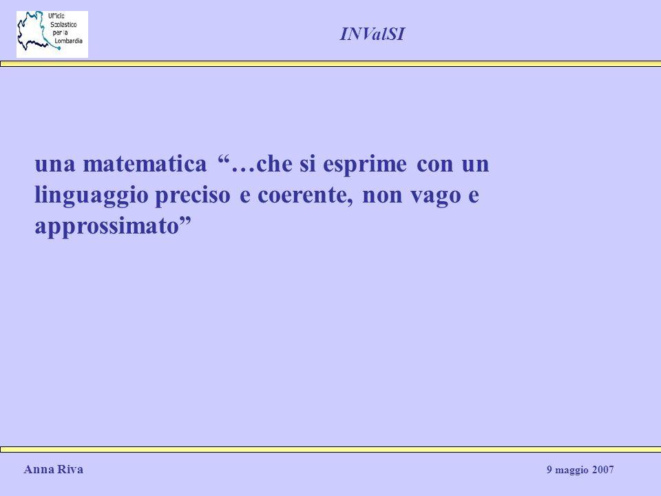 INValSI una matematica …che si esprime con un linguaggio preciso e coerente, non vago e approssimato