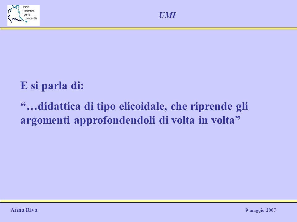 UMI E si parla di: …didattica di tipo elicoidale, che riprende gli argomenti approfondendoli di volta in volta
