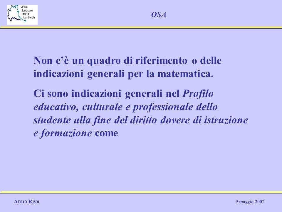 OSA Non c'è un quadro di riferimento o delle indicazioni generali per la matematica.