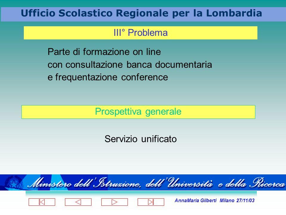 III° ProblemaParte di formazione on line. con consultazione banca documentaria. e frequentazione conference.