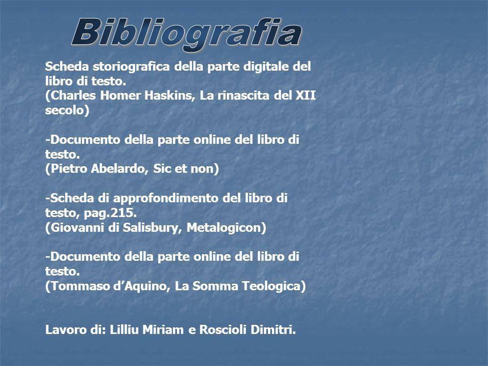 Bibliografia Scheda storiografica della parte digitale del libro di testo. (Charles Homer Haskins, La rinascita del XII secolo)