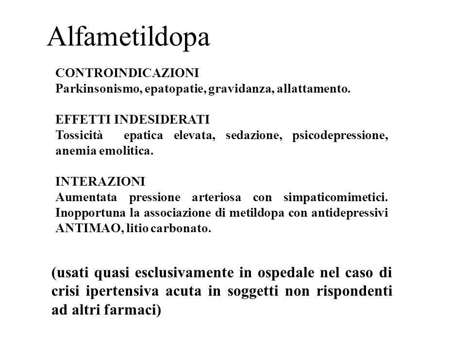 Alfametildopa CONTROINDICAZIONI. Parkinsonismo, epatopatie, gravidanza, allattamento. EFFETTI INDESIDERATI.