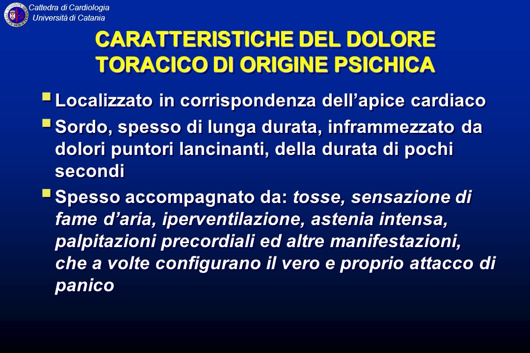 CARATTERISTICHE DEL DOLORE TORACICO DI ORIGINE PSICHICA