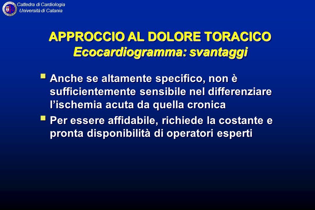 APPROCCIO AL DOLORE TORACICO Ecocardiogramma: svantaggi