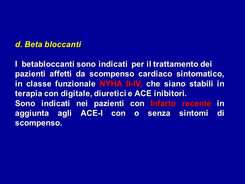 d. Beta bloccanti I betabloccanti sono indicati per il trattamento dei.