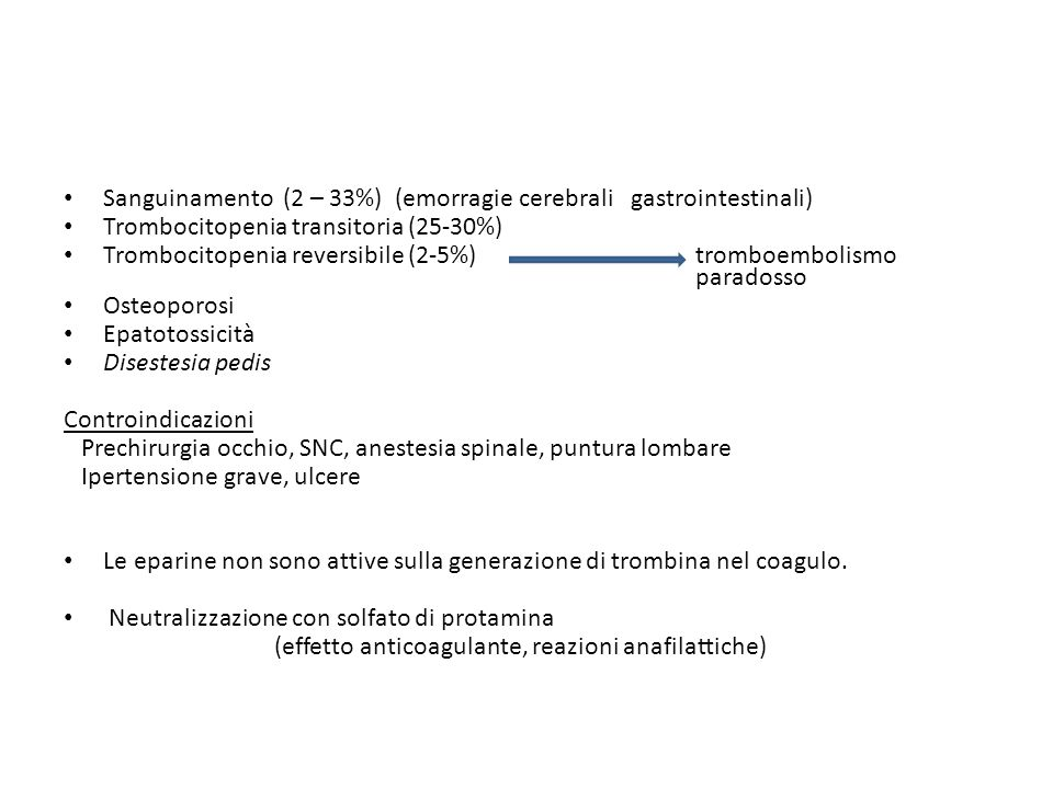 Sanguinamento (2 – 33%) (emorragie cerebrali gastrointestinali)