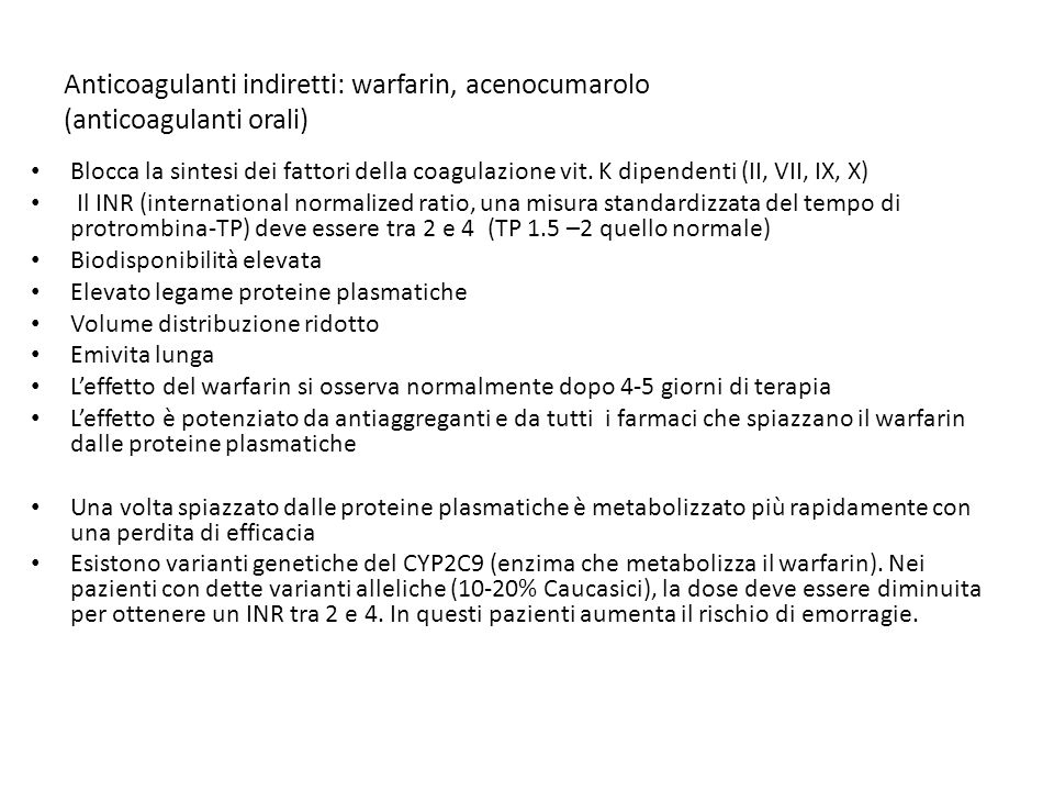 Anticoagulanti indiretti: warfarin, acenocumarolo (anticoagulanti orali)