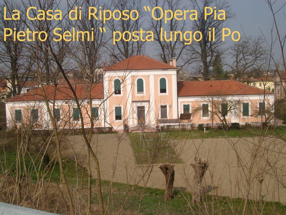 La Casa di Riposo Opera Pia Pietro Selmi posta lungo il Po