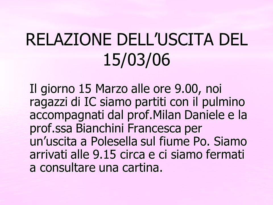 RELAZIONE DELL'USCITA DEL 15/03/06