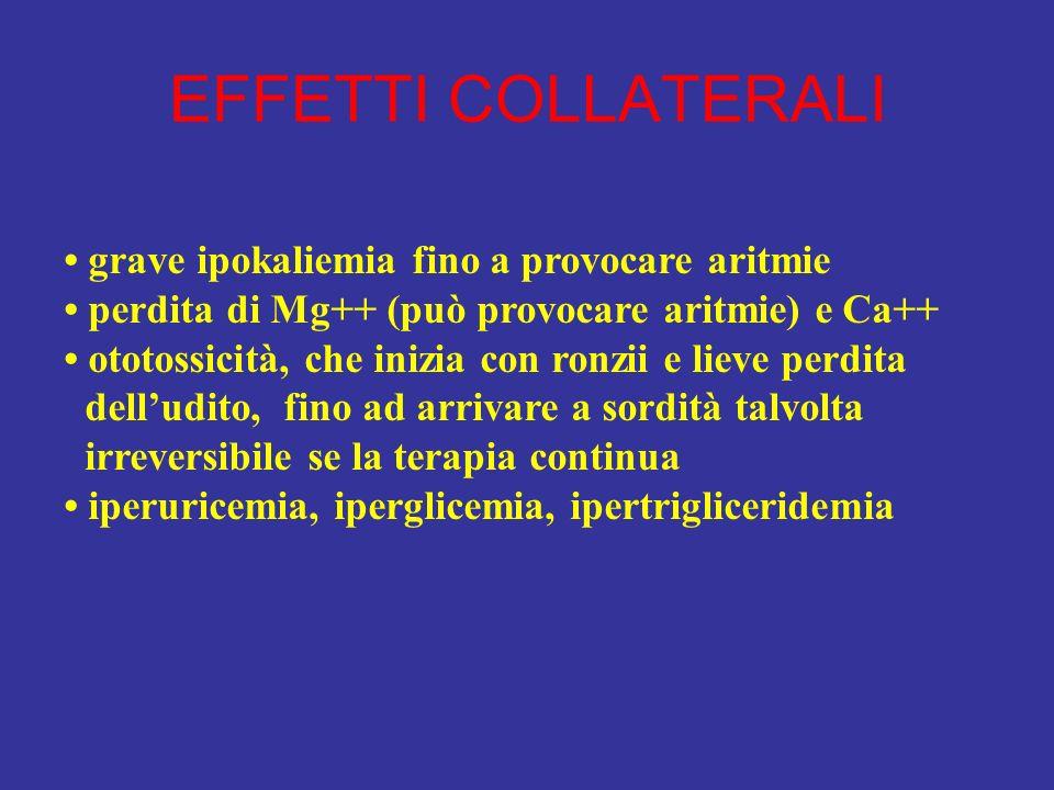 EFFETTI COLLATERALI • grave ipokaliemia fino a provocare aritmie