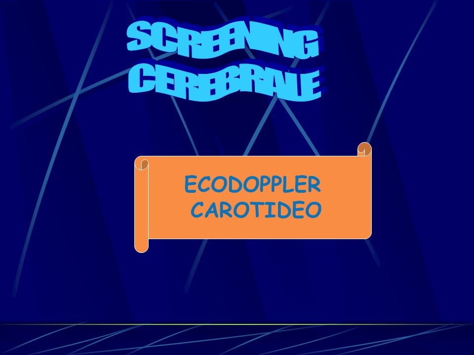 SCREENING CEREBRALE ECODOPPLER CAROTIDEO
