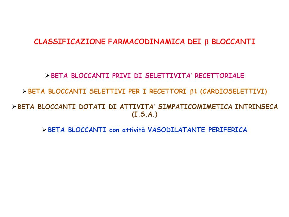 CLASSIFICAZIONE FARMACODINAMICA DEI  BLOCCANTI