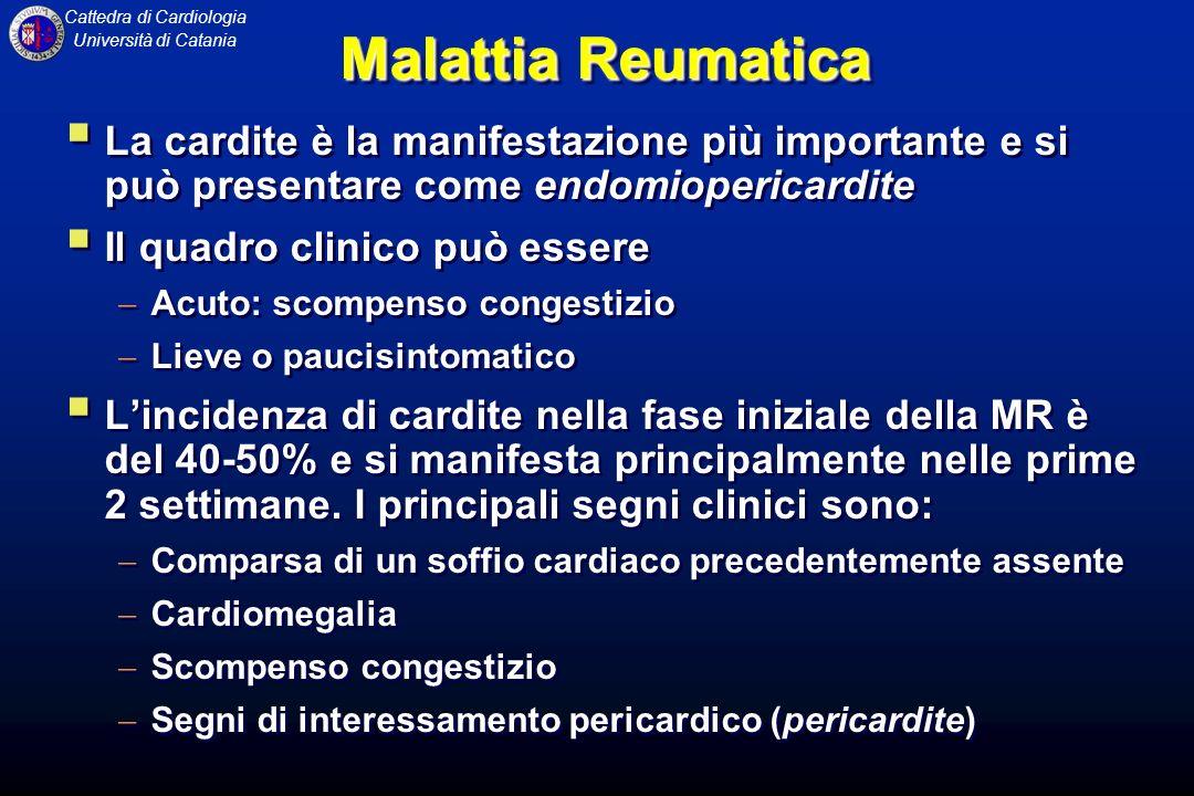 Malattia Reumatica La cardite è la manifestazione più importante e si può presentare come endomiopericardite.