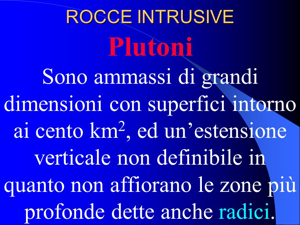 ROCCE INTRUSIVE Plutoni.