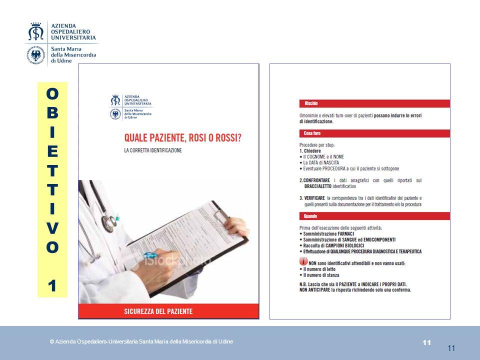 O B I E T V 1 © Azienda Ospedaliero-Universitaria Santa Maria della Misericordia di Udine 11