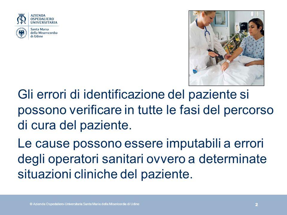 Gli errori di identificazione del paziente si possono verificare in tutte le fasi del percorso di cura del paziente.