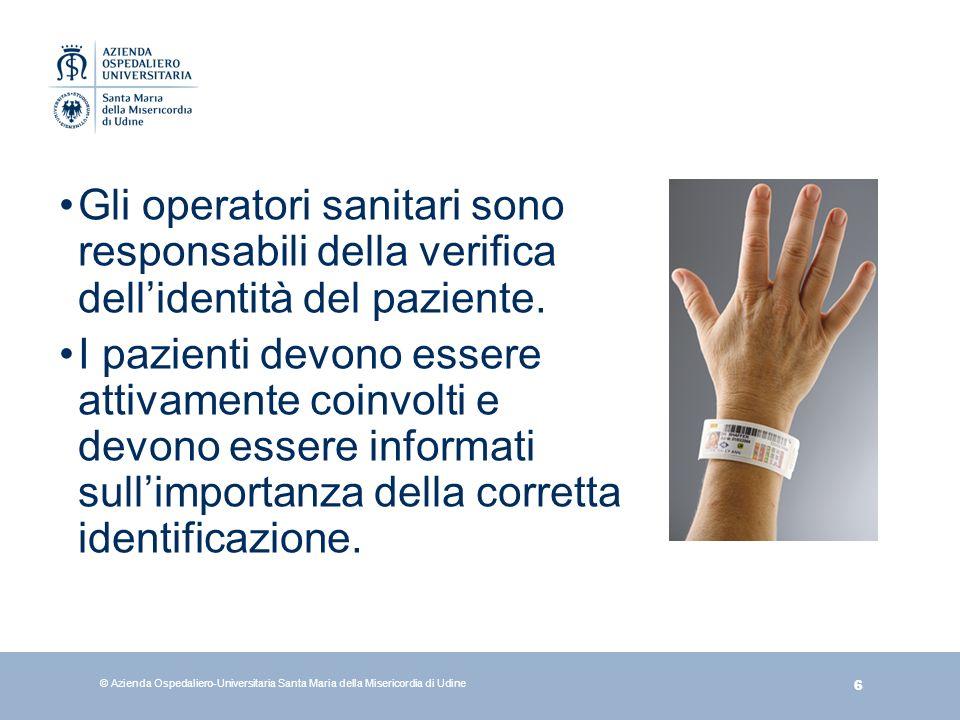 Gli operatori sanitari sono responsabili della verifica dell'identità del paziente.