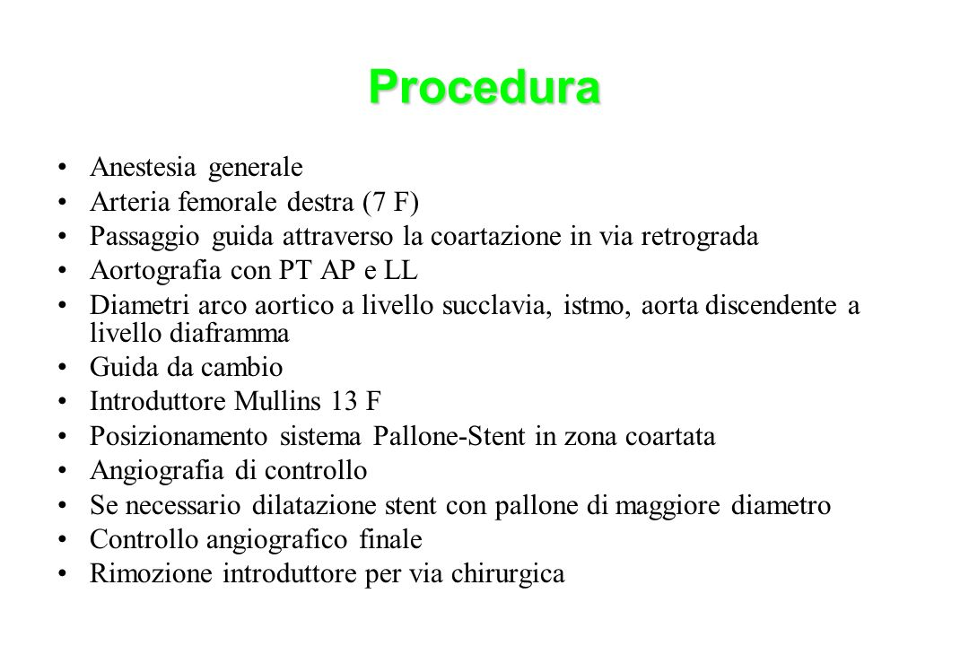 Procedura Anestesia generale Arteria femorale destra (7 F)