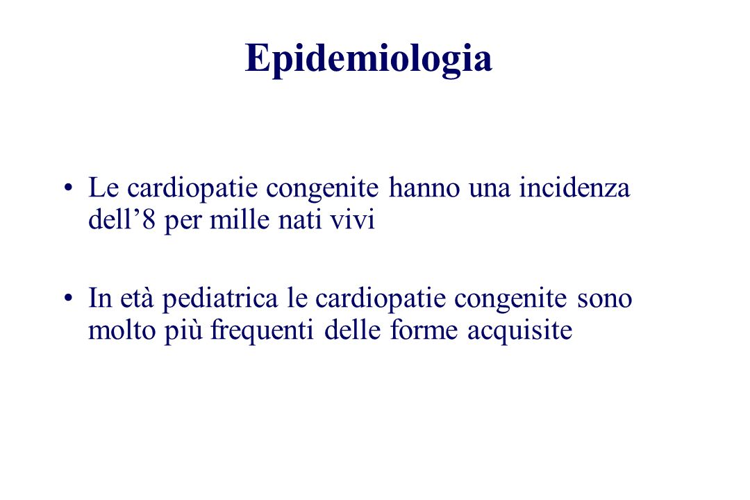 EpidemiologiaLe cardiopatie congenite hanno una incidenza dell'8 per mille nati vivi.