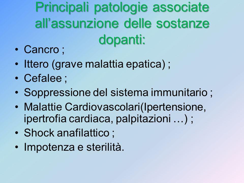 Principali patologie associate all'assunzione delle sostanze dopanti: