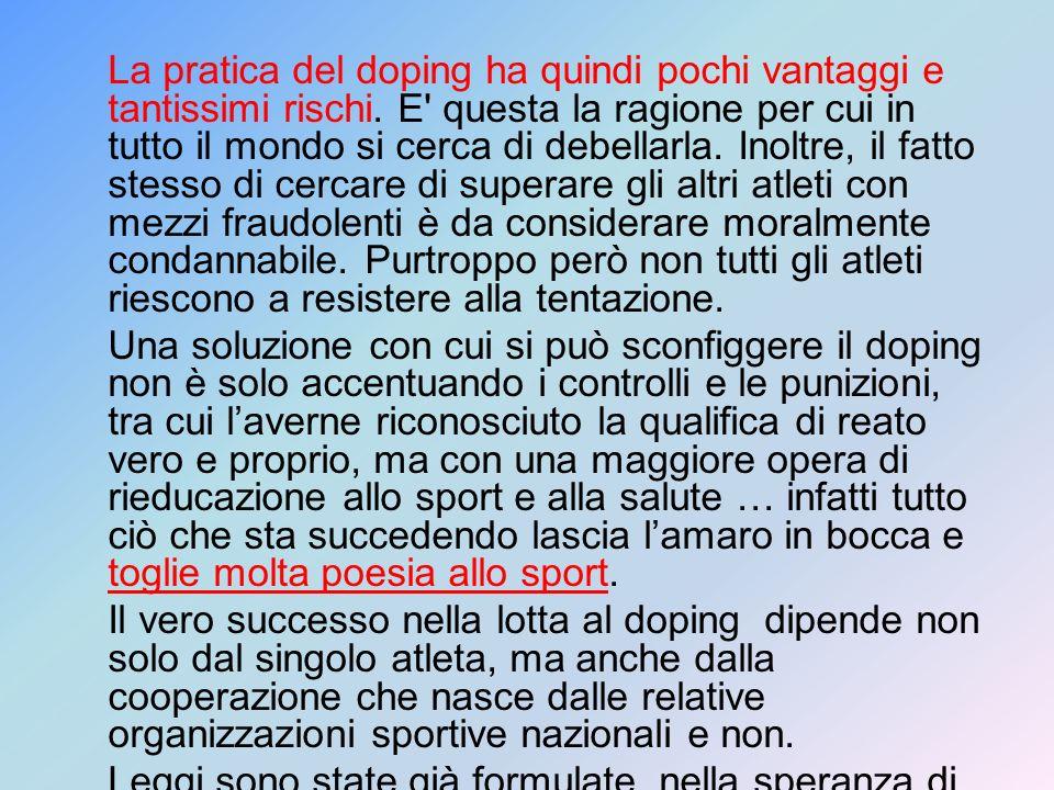 La pratica del doping ha quindi pochi vantaggi e tantissimi rischi