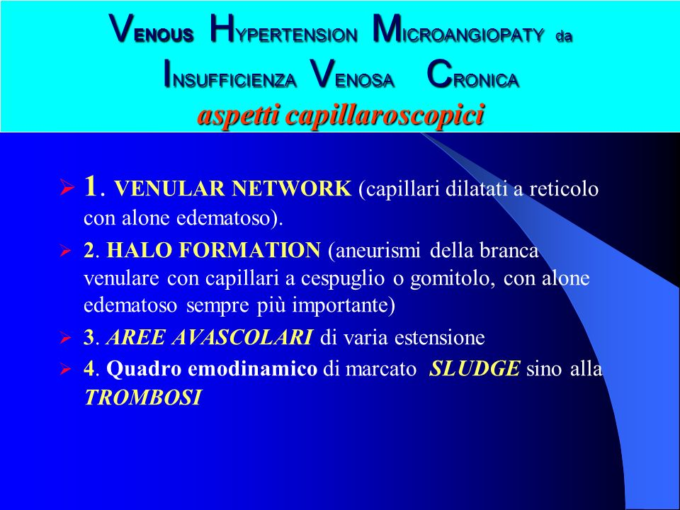 VENOUS HYPERTENSION MICROANGIOPATY da INSUFFICIENZA VENOSA CRONICA aspetti capillaroscopici